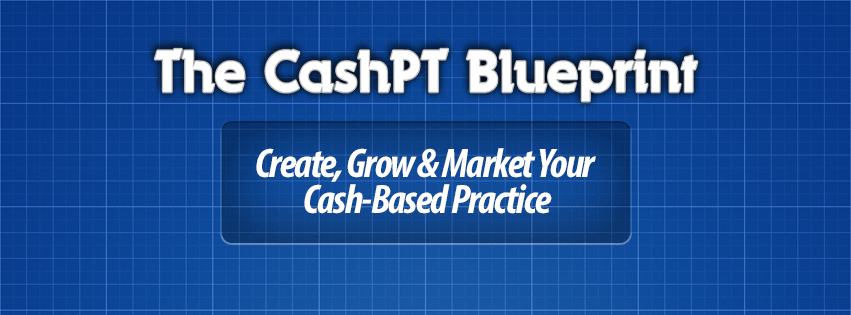 CashPT Blueprint Direct Cash Based Pay Physical Therapy Success Course