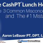The CashPT Lunch Hour #1: The Top 3 Misconceptions Therapists Have About The Cash-Based Physical Therapy Model