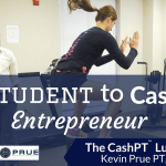 Physical Therapy Student to Cash Based Practice Entrepreneur