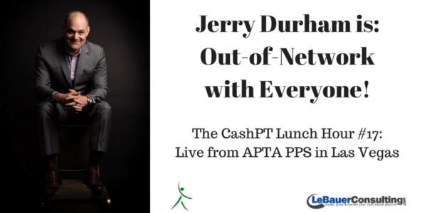 jerry-durham-out-of-network-cash-with-everyone