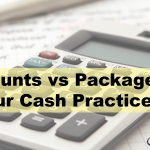 Discounts vs Packages in Your Cash Practice